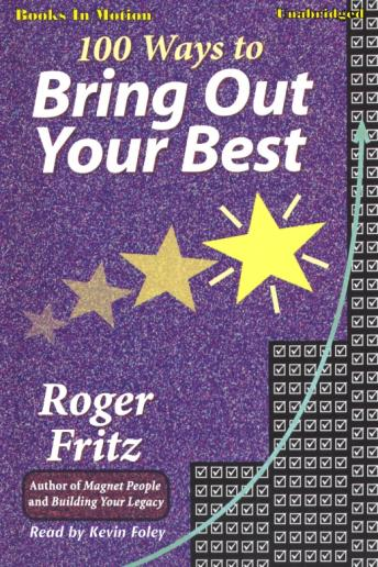 100 Ways To Bring Out Your Best, Roger Fritz