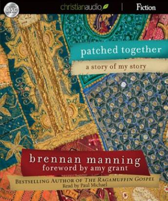 Patched Together: A Story of My Story, Brennan Manning