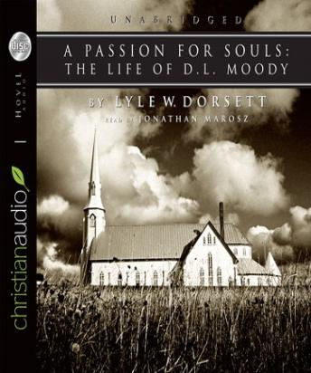 Passion for Souls: The Life of D.L. Moody, Lyle W. Dorsett