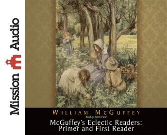 McGuffey's Eclectic Readers: Primer and First, William McGuffey