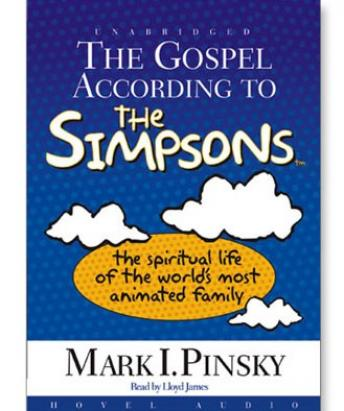 Gospel According to the Simpsons: The Spiritual Life of the World's Most Animated Family, Mark Pinksy