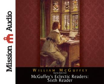 McGuffey's Eclectic Readers: Sixth, William McGuffey
