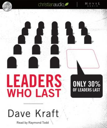 Leaders Who Last, Dave Kraft