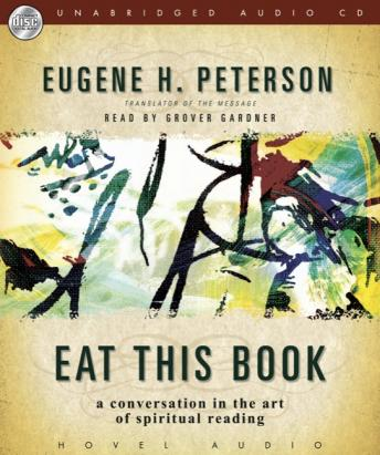 Eat This Book: A Conversation in the Art of Spiritual Reading, Eugene Peterson