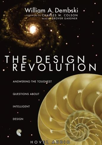 Design Revolution: Answering the Toughest Questions About Intelligent Design, William A.  Professor Dembski