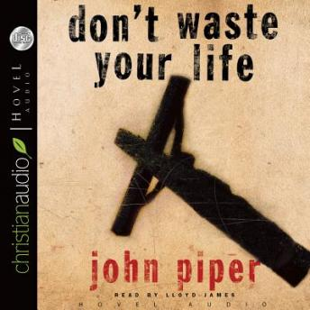Don't Waste Your Life, John Piper