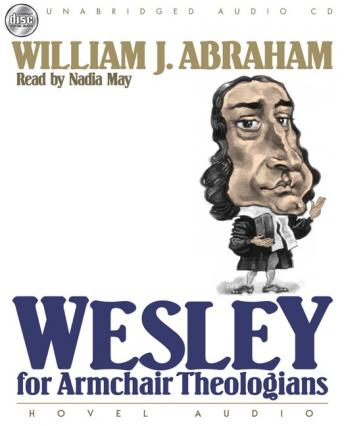 Wesley for Armchair Theologians, William J. Abraham