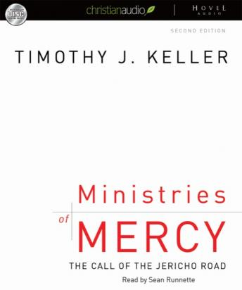 Ministries of Mercy: The Call of the Jericho Road, Timothy Keller