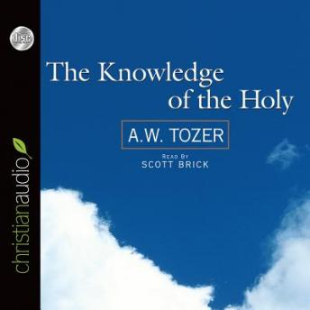 Knowledge of the Holy, A. W. Tozer