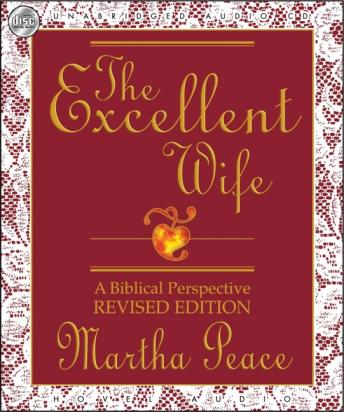 Excellent Wife: A Biblical Perspective, Martha Peace