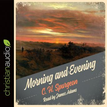 Morning and Evening, C.H. Spurgeon