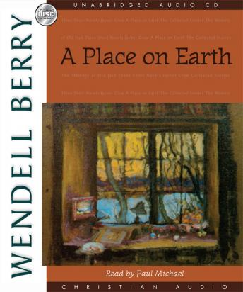 Place On Earth: A Novel, Wendell Berry
