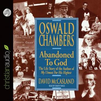 Oswald Chambers: Abandoned to God, 'The Life Story of the Author of