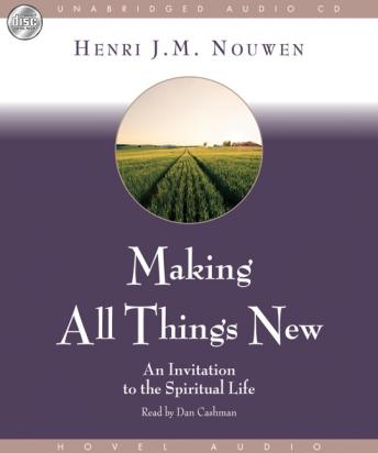 Making All Things New: An Invitation to the Spiritual Life, Henri Nouwen