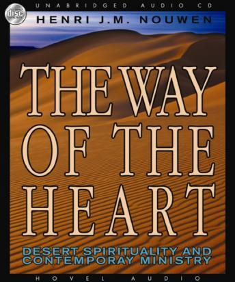 Way of the Heart: Desert Spirituality and Contemporary Ministry, Henri Nouwen