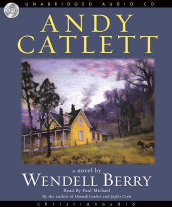 Andy Catlett: Early Travels: A Novel, Wendell Berry
