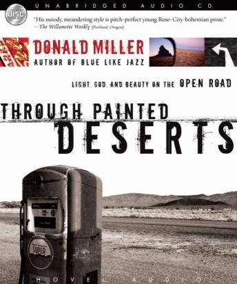 Through Painted Deserts: Light, God, and Beauty on the Open Road, Donald Miller