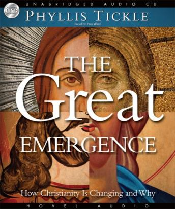 Download Great Emergence: How Christianity is Changing and Why by Phyllis Tickle