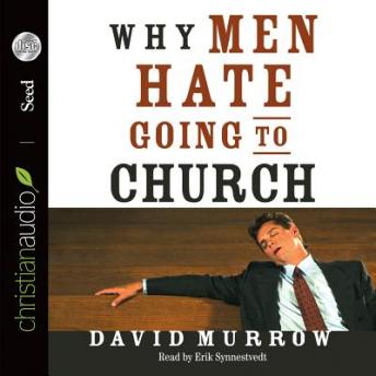 Why Men Hate Going to Church, David Murrow