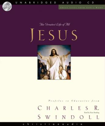 Great Lives: Jesus: The Greatest Life of All, Charles Swindoll
