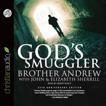 God's Smuggler, Brother Andrew , John Sherill