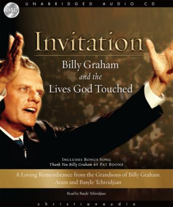 Invitation: Billy Graham and the Lives God Touched, Basyle Tchividjian