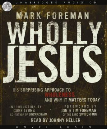 Wholly Jesus, Mark Foreman