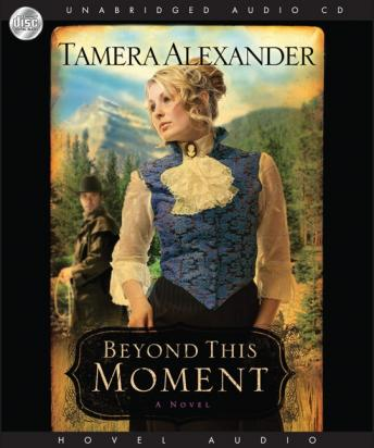 Beyond this Moment, Tamera Alexander