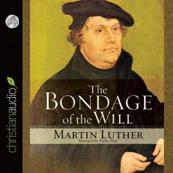 Bondage of the Will, Martin Luther
