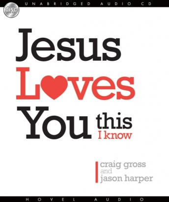 Jesus Loves You...This I Know, Jason Harper, Craig Gross
