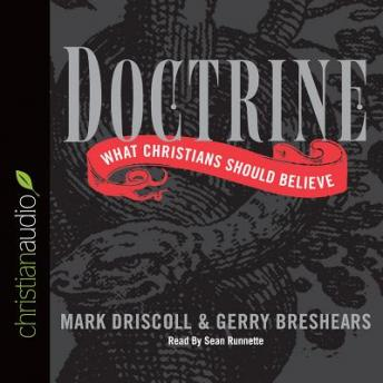 Doctrine: What Christians Should Believe, Mark Driscoll, Gerry Breshears
