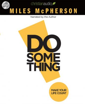 Do Something: Make Your Life Count, Miles McPherson