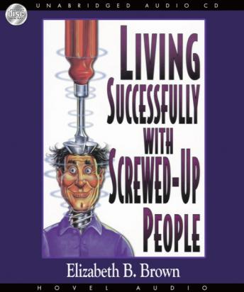 Living Successfully with Screwed-Up People, Elizabeth Brown