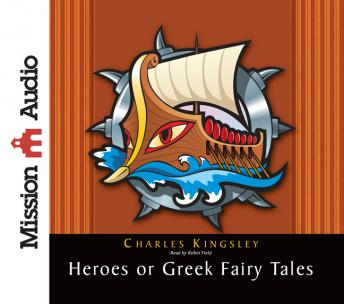 Heroes: Greek Fairytales for My Children, Charles Kingsley