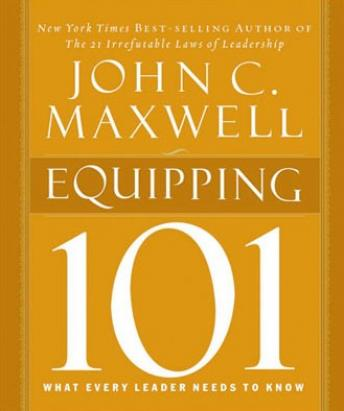 Equipping 101, John C. Maxwell