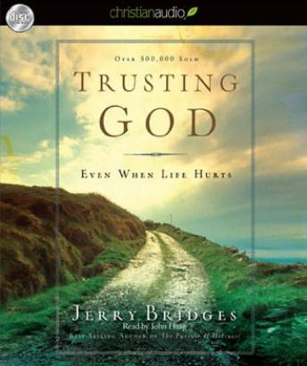 Trusting God, Jerry Bridges
