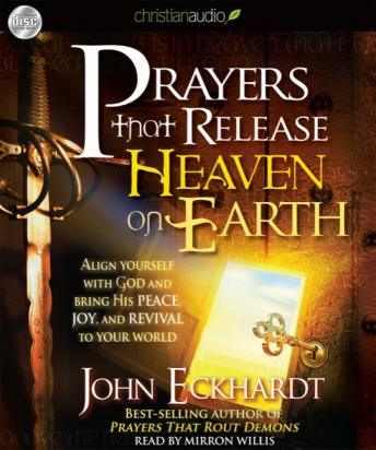Prayers that Release Heaven on Earth, John Eckhardt