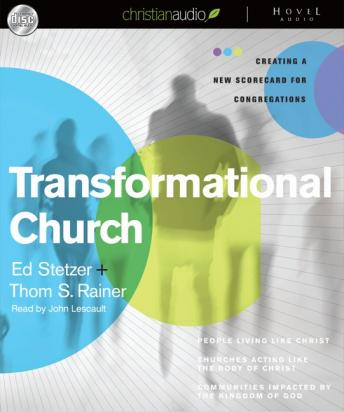 Transformational Church: Creating a New Scorecard for Congregations, Ed Stetzer, Thom Rainer