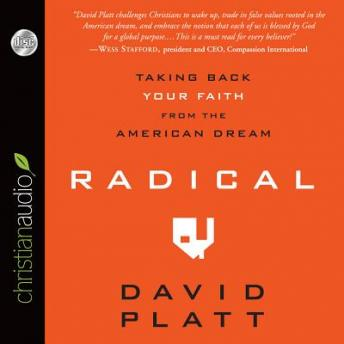 Radical: Taking Back Your Faith from the American Dream, David Platt