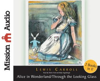 Alice in Wonderland and Through The Looking Glass, Lewis Carroll