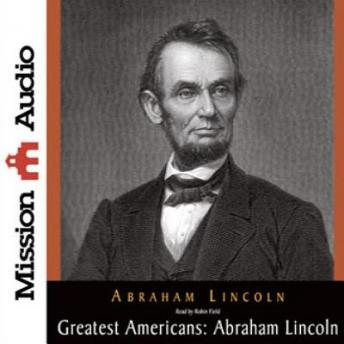 The Greatest Americans Series: Abraham Lincoln: A Selection of His Writings