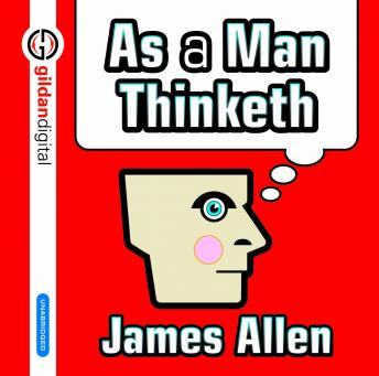 As A Man Thinketh, James Allen
