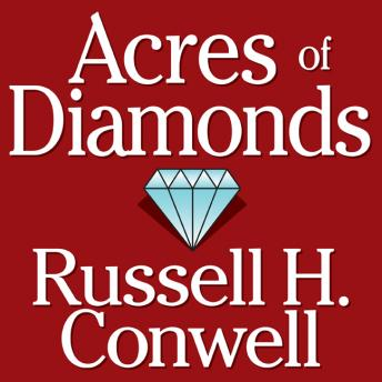 Acres of Diamonds, Conwell Russel