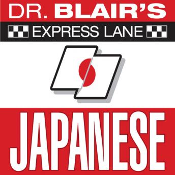 Download Dr. Blair's Express Lane: Japanese by Robert Blair