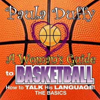 A Woman's Guide to Basketball