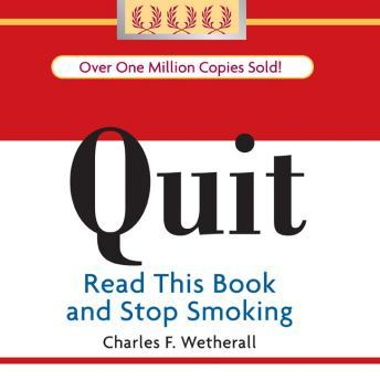 Quit: Read This Book and Stop Smoking, Charles Wetherall