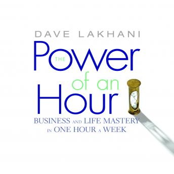 Power of an Hour, Dave Lakhani