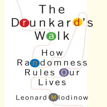 Drunkard's Walk: How Randomness Rules Our Lives, Leonard Mlodinow