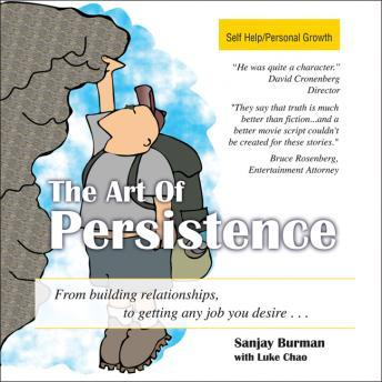 The Art Persistence: From Building Relationships to Getting Any Job You Desire
