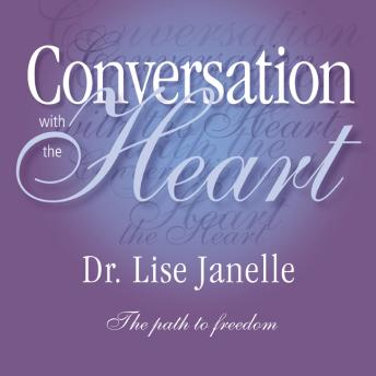 Conversation with the Heart: The Path to Extreme Freedom, Lise Janelle